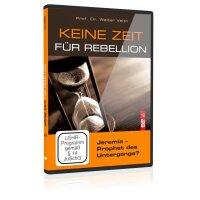 Keine Zeit für Rebellion: 12. Jeremia –...