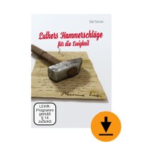 Luthers Hammerschläge für die Ewigkeit