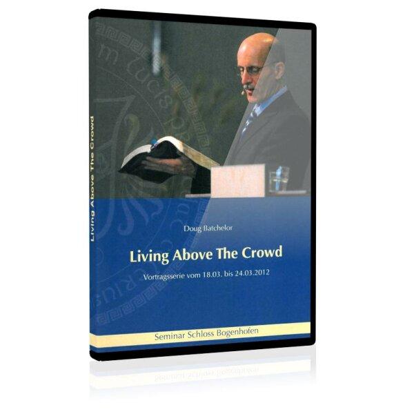 Zu Höherem berufen - Living Above The Crowd