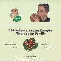 184 beliebte, vegane Rezepte für die ganze Familie