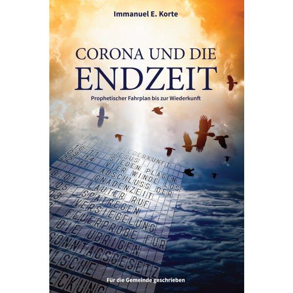 Corona und die Endzeit: Prophetischer Fahrplan bis zur Wiederkunft
