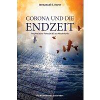 Corona und die Endzeit: Prophetischer Fahrplan bis zur...