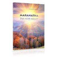 Maranatha - Der Herr kommt