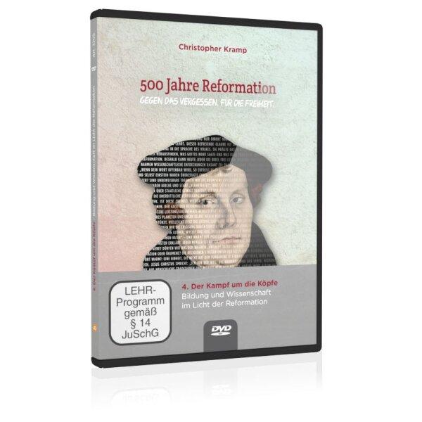 500 Jahre Reformation (Folgevorträge): 4. Bildung und Wissenschaft im Licht der Reformation