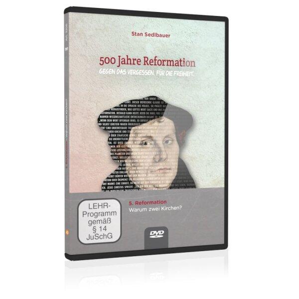 500 Jahre Reformation (Folgevorträge): 5. Warum zwei Kirchen?