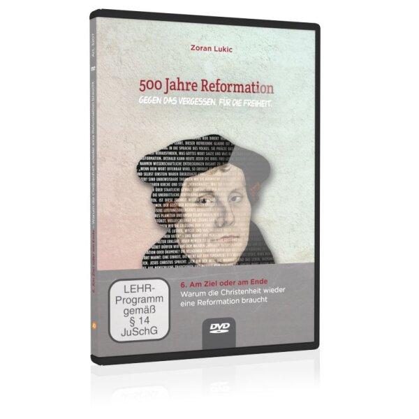 500 Jahre Reformation (Folgevorträge): 6. Warum die Christenheit wieder eine Reformation braucht