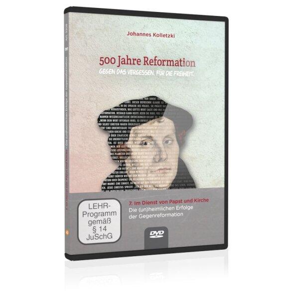 500 Jahre Reformation (Folgevorträge): 7. Im Dienst von Papst und Kirche – Die (un)heimlichen Erfolge der Gegenreformation