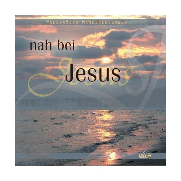 Nah bei Jesus