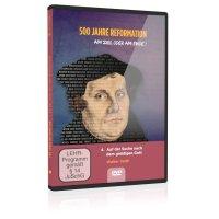 500 Jahre Reformation: 4. Auf der Suche nach dem...