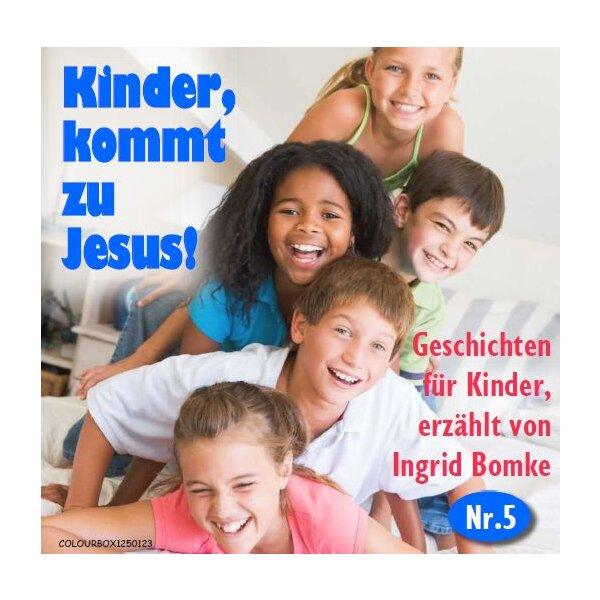 Kinder, kommt zu Jesus, Nr. 5