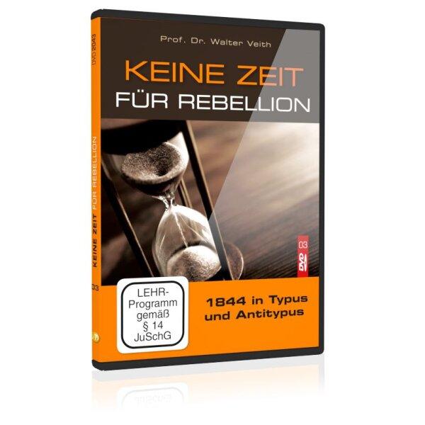 Keine Zeit für Rebellion: 03. 1844 in Typus und Antitypus