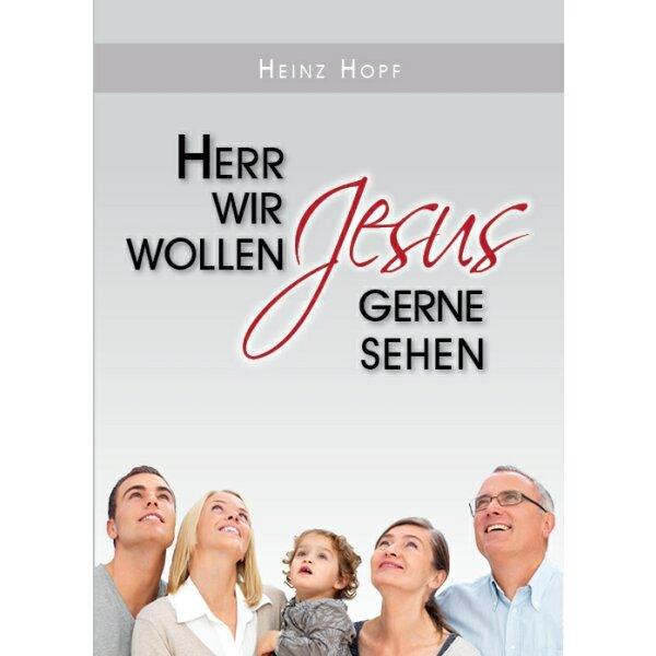 Herr, wir wollen Jesus gerne sehen